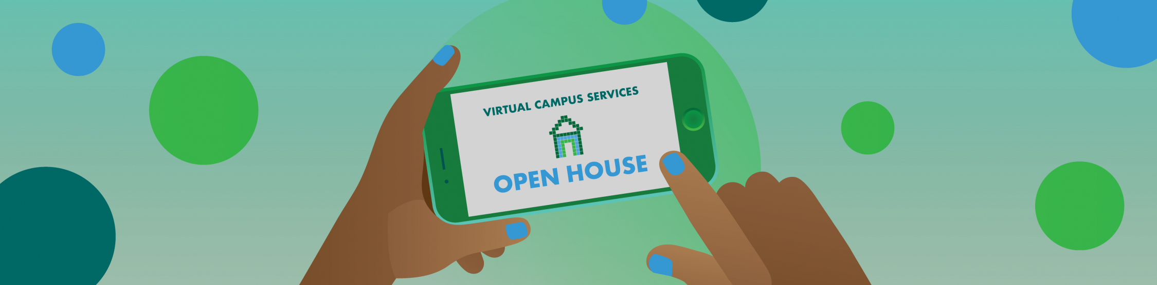 Graphic showing a first-person point-of-view of someone looking at their smartphone for an advertisement for Virtual Campus Services Open House.