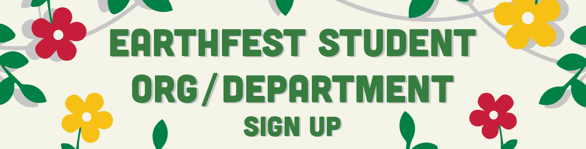"""Graphic that says """"EarthFest Student Org/Department Sign-Up"""" with a floral border."""