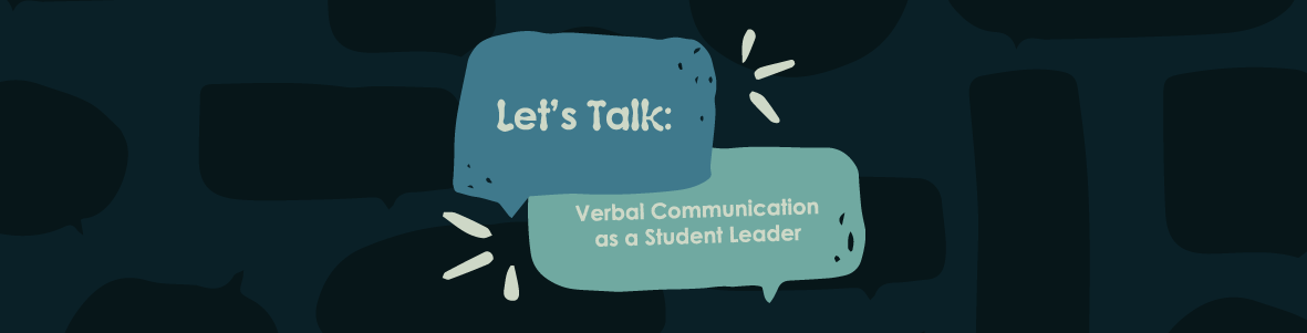"""Graphic of two speech bubbles that say """"Let's Talk:"""" and """"Verbal Communication as a Student Leader""""."""