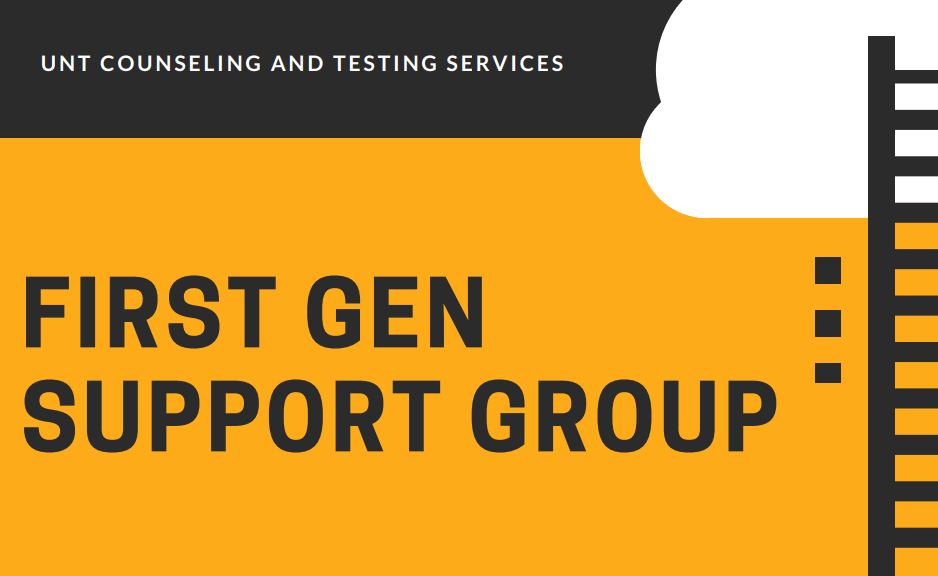 UNT Counseling and Testing Center First Gen Support Group