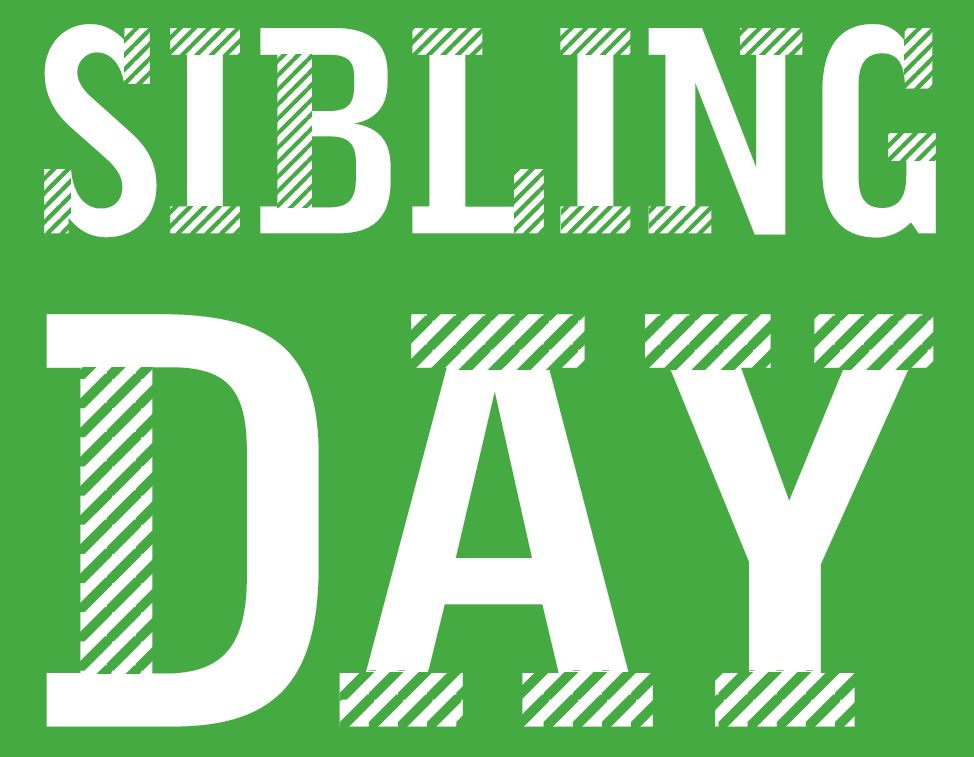 Register now for Sibling Day