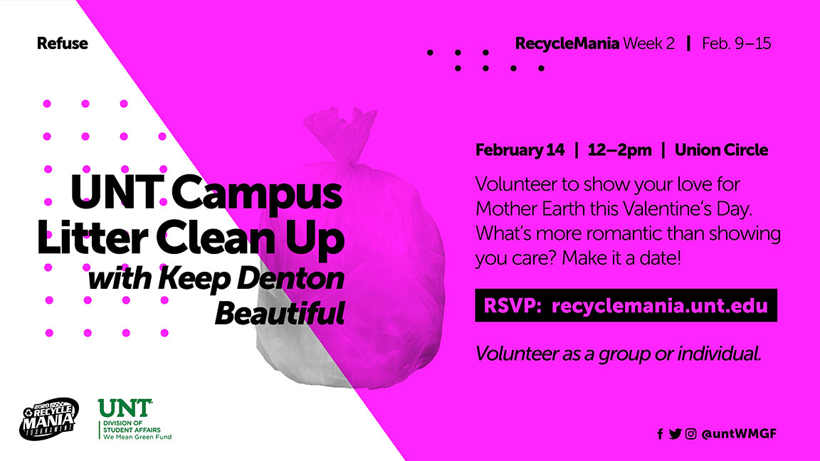 UNT Campus Litter Clean Up with Keep Denton Beautiful Volunteer to show your love for Mother Earth this Valentine's Day. What's more romantic than showing you care? Make it a date! Volunteer as a group or individual.