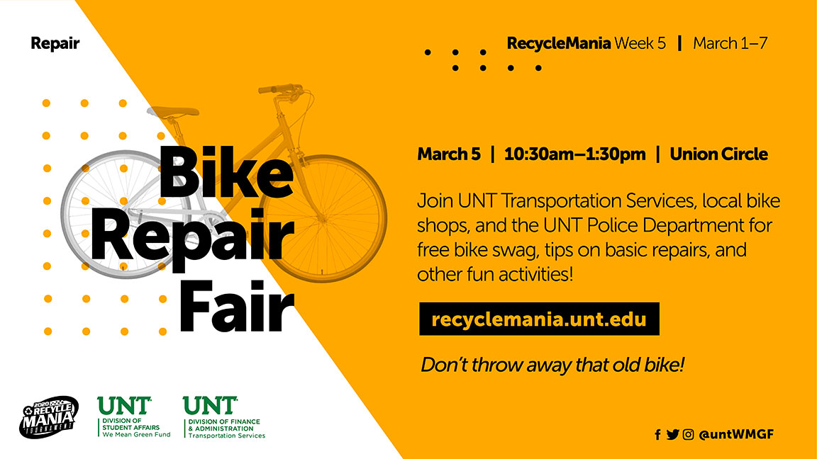 Bike Repair Fair Join UNT Transportation Services, local bike shops, and the UNT Police Department for free bike swag, tips on basic repairs, and other fun activities! Don't throw away that old bike!