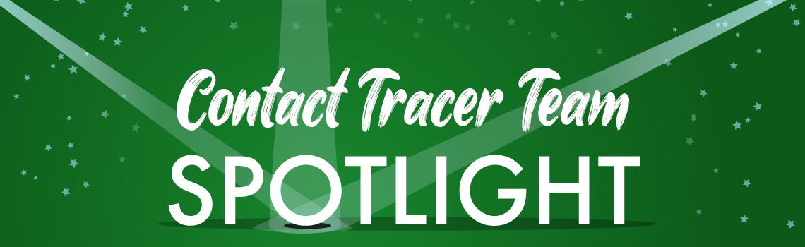 Contact Tracer Team Spotlight
