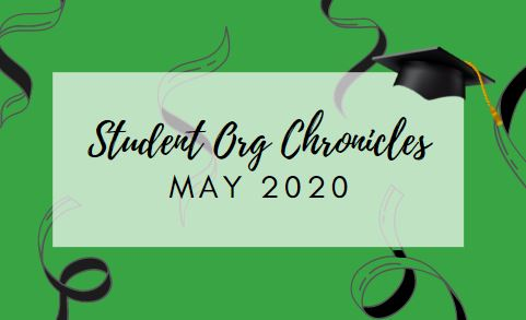 "Green header stating ""Student Org Chronicles May 2020"" with grad cap and confetti"