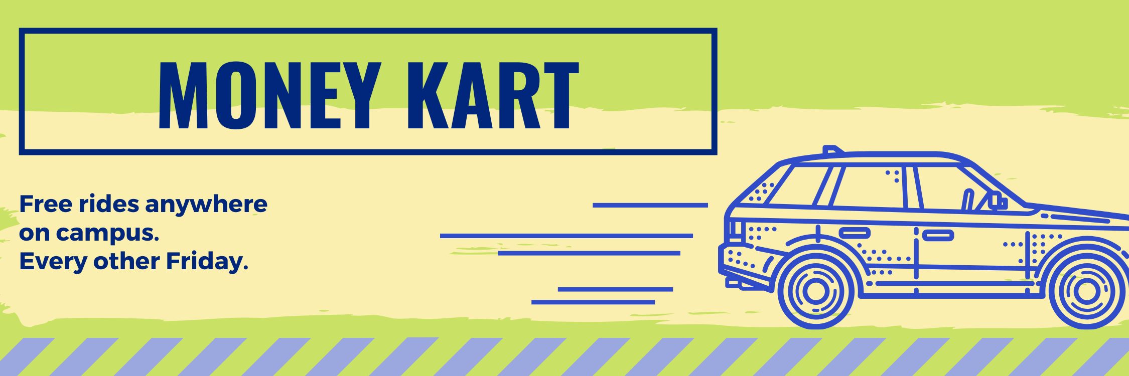 Money Kart- Free Rides anywhere on campus. every other friday