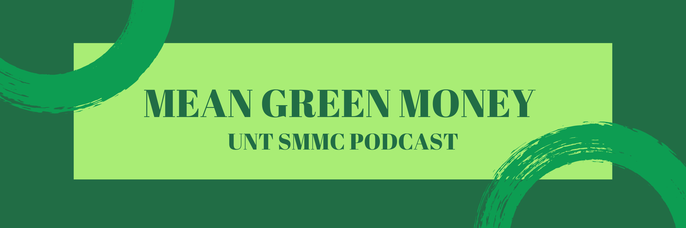 Mean Green Money UNT SMMC Podcast