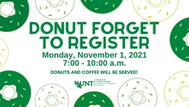 Donut forget to register. Monday, November 1, 7-10 am. Coffee and donuts provided.