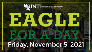 UNT Diving Eagle logo. Division of Student Affairs. Orientation and Transition Programs. Eagle for a Day. Friday, November 5, 2021