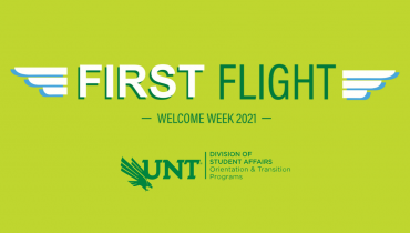 First Flight (text is in between wings). Welcome Week 2021. Orientation and Transition Programs Logo (diving eagle, UNT, Division of Student Affairs, Orientation and Transition Programs)