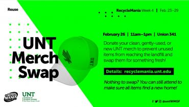 UNT Merch Swap - Donate your clean, gently-used, or new UNT merch to prevent unused items from reaching the landfill and swap them for something fresh! Nothing to swap? You can still attend to make sure all items find a new home!