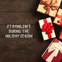 Staying Safe During the Holiday Season