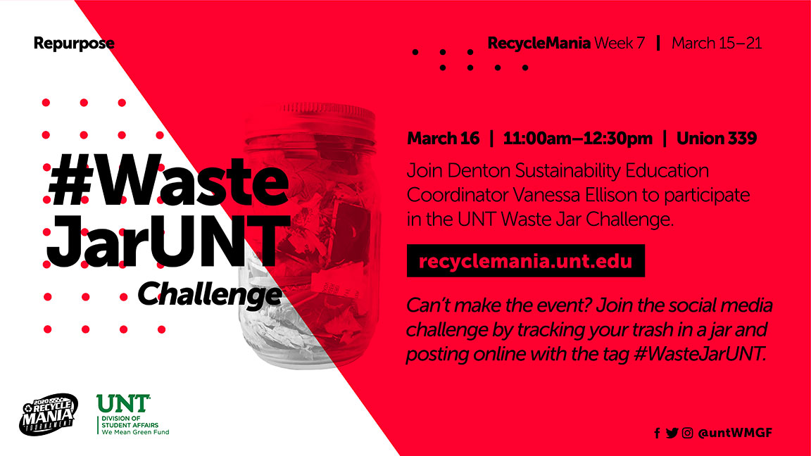#WasteJarUNT - Challenge Join Denton Sustainability Education Coordinator Vanessa Ellison to participate in the UNT Waste Jar Challenge. Can't make the event? Join the social media challenge by tracking your trash in a jar and posting online with the tag