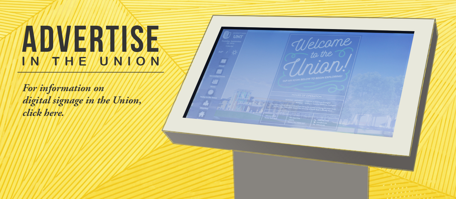 Advertise in the Union- For information on digital signage in the Union click here