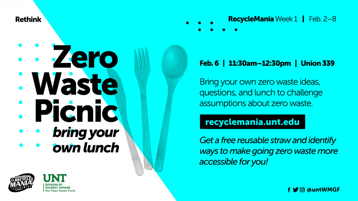 Zero Waste Picnic - Bring your own lunch. Bring your own zero waste ideas, questions, and lunch to challenge assumptions about zero waste. Recyclemania.unt.edu. Get a free reusable straw and identify ways to make going zero waste more accessible for you!